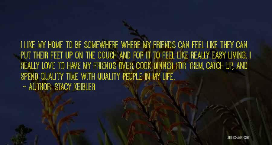 Easy Life Quotes By Stacy Keibler