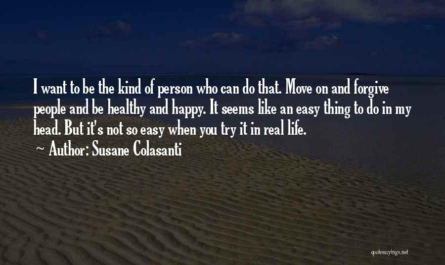 Easy Life Quotes By Susane Colasanti