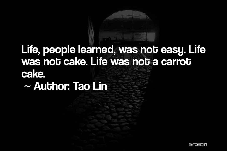 Easy Life Quotes By Tao Lin