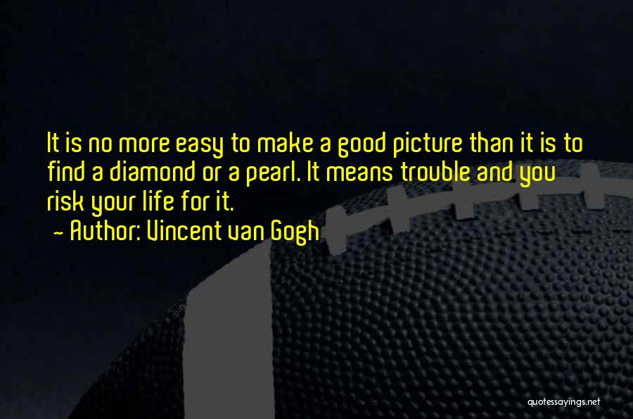 Easy Life Quotes By Vincent Van Gogh