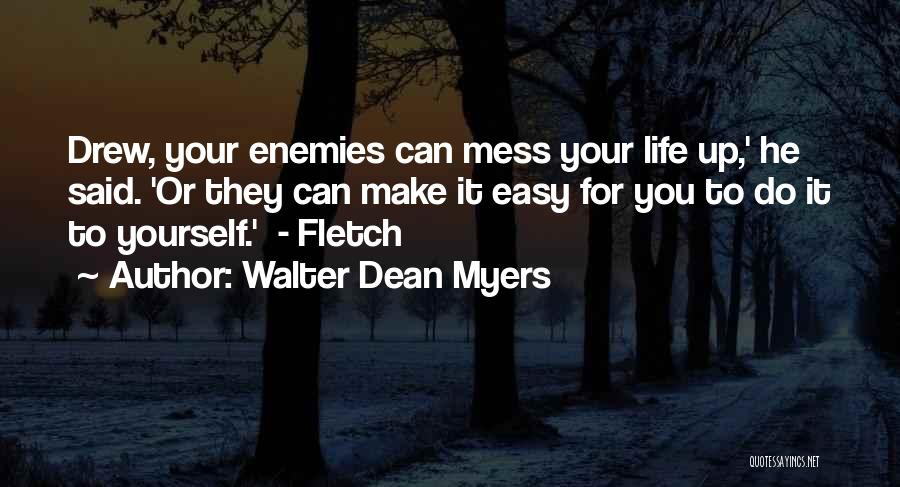 Easy Life Quotes By Walter Dean Myers