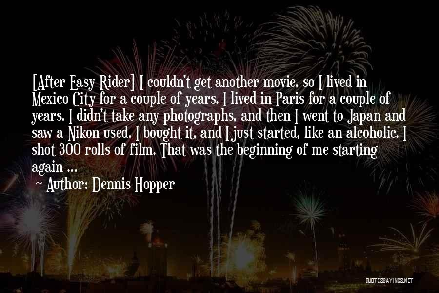 Easy Rider Film Quotes By Dennis Hopper