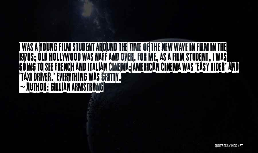 Easy Rider Film Quotes By Gillian Armstrong