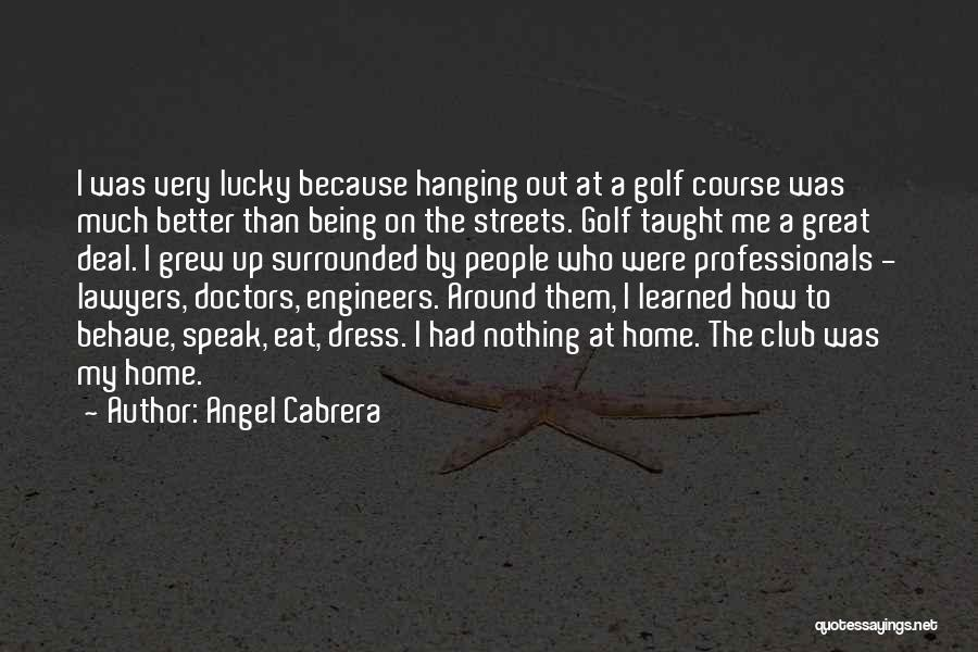 Eat Me Out Quotes By Angel Cabrera
