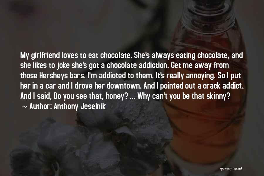 Eat Me Out Quotes By Anthony Jeselnik