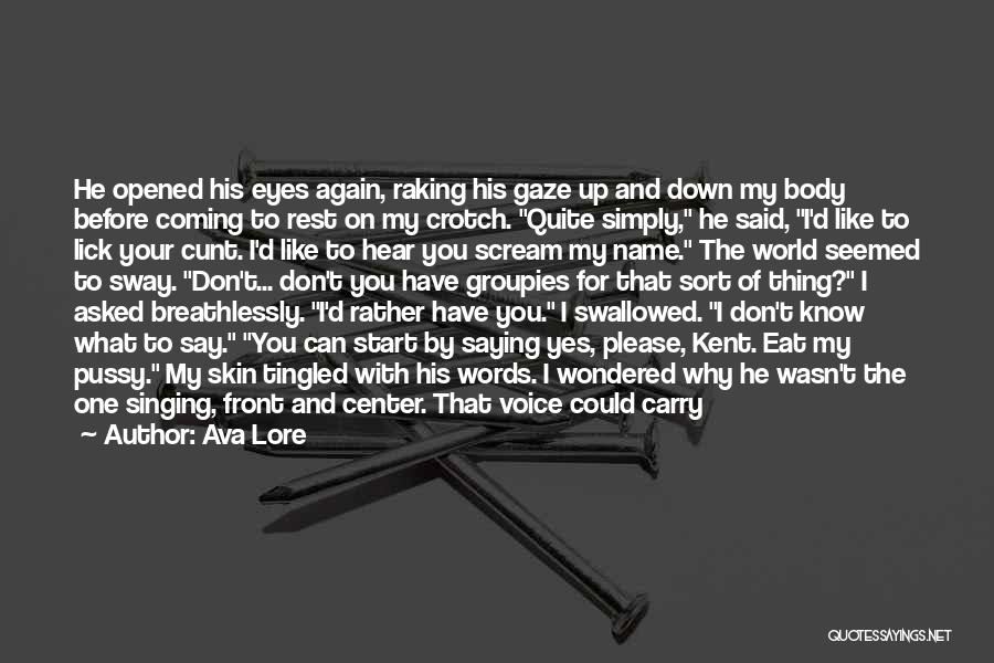 Eat Me Out Quotes By Ava Lore