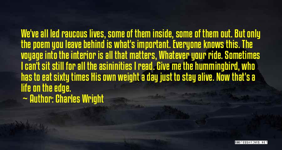 Eat Me Out Quotes By Charles Wright