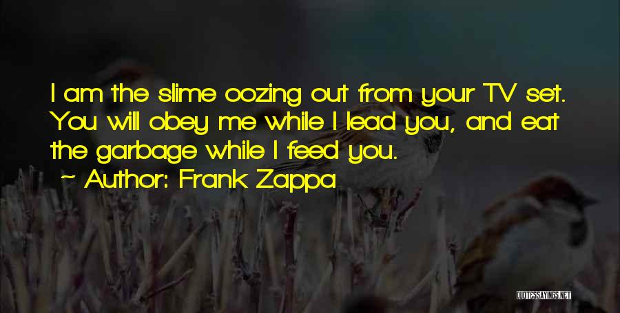 Eat Me Out Quotes By Frank Zappa