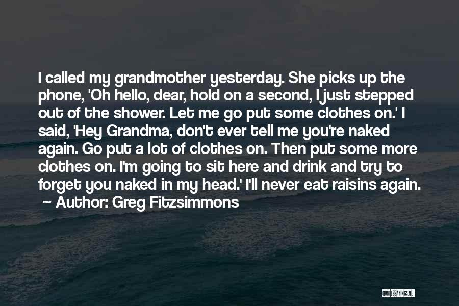 Eat Me Out Quotes By Greg Fitzsimmons