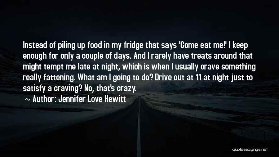 Eat Me Out Quotes By Jennifer Love Hewitt