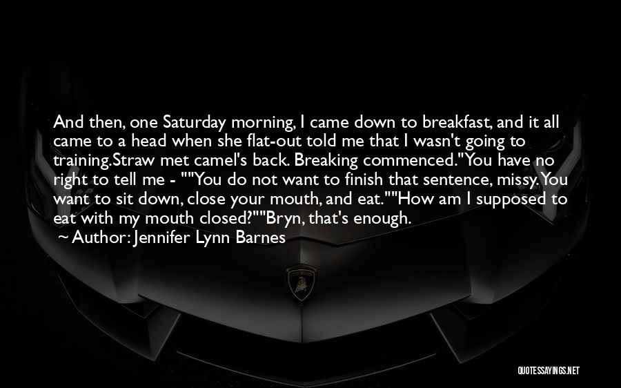 Eat Me Out Quotes By Jennifer Lynn Barnes