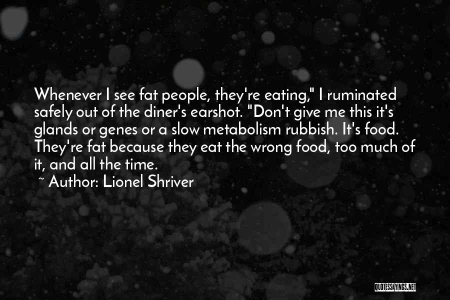 Eat Me Out Quotes By Lionel Shriver
