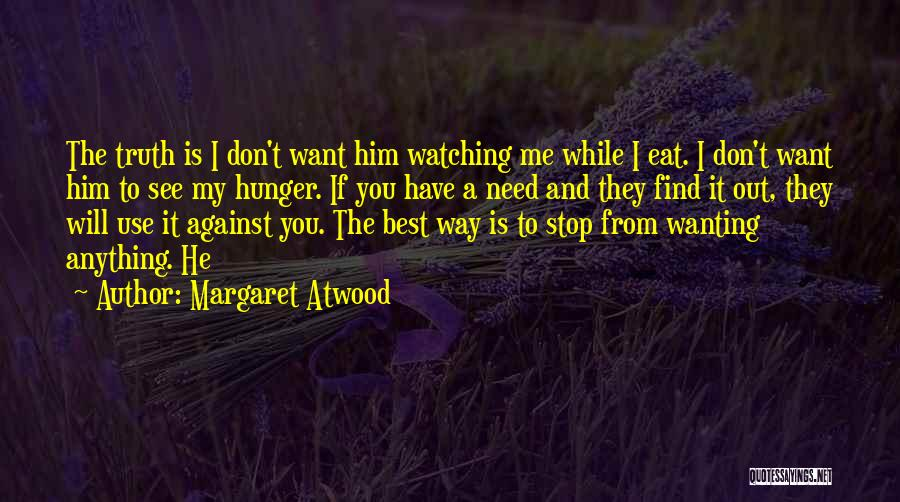 Eat Me Out Quotes By Margaret Atwood