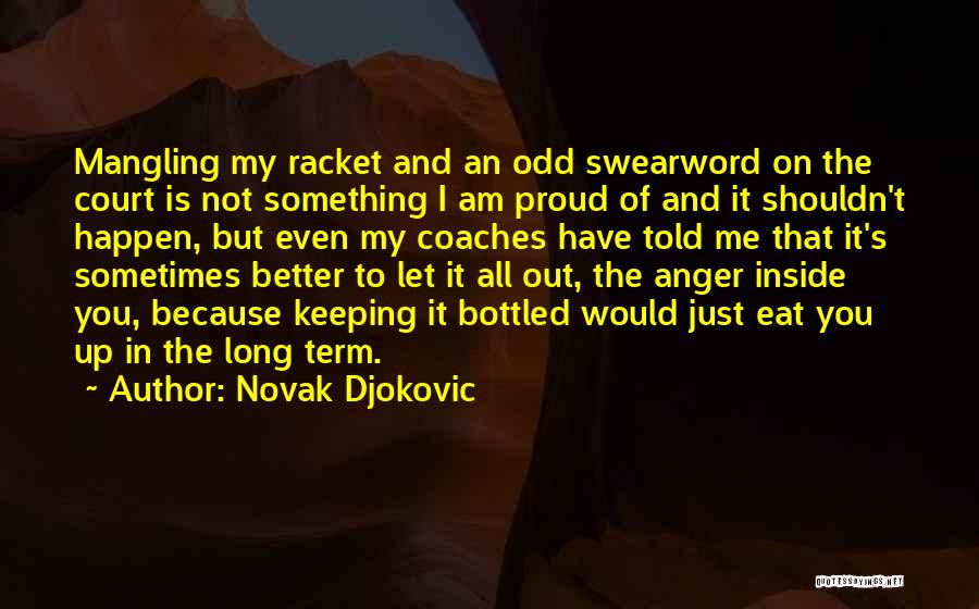 Eat Me Out Quotes By Novak Djokovic