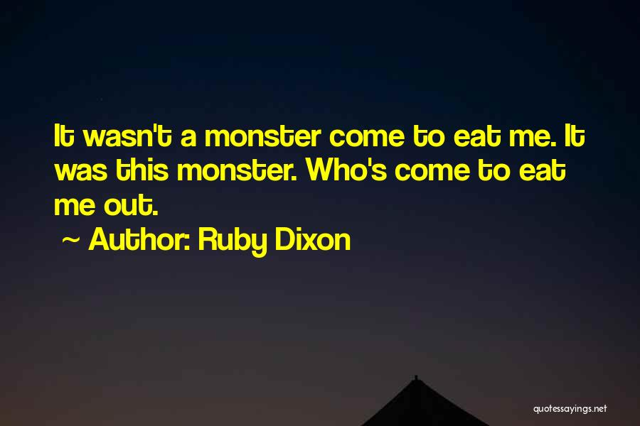 Eat Me Out Quotes By Ruby Dixon