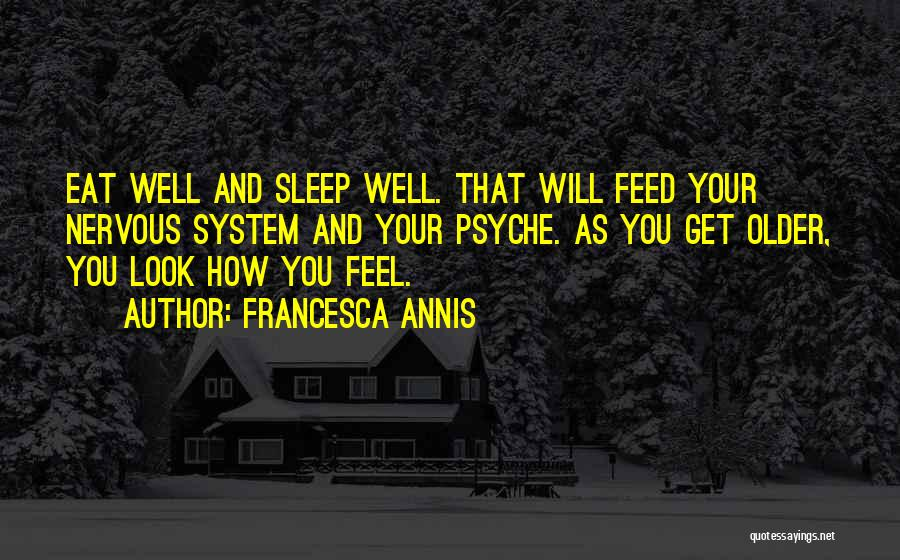 Eat Well Sleep Well Quotes By Francesca Annis