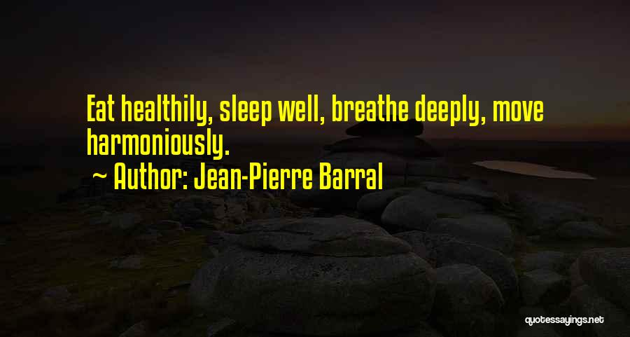 Eat Well Sleep Well Quotes By Jean-Pierre Barral