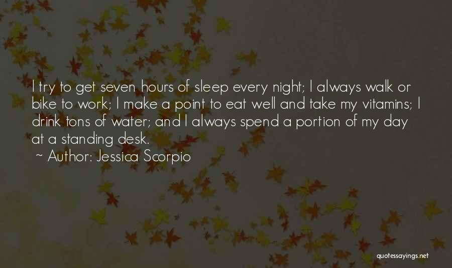 Eat Well Sleep Well Quotes By Jessica Scorpio