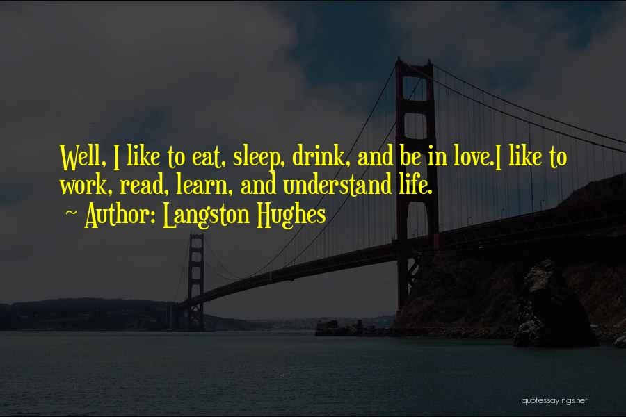 Eat Well Sleep Well Quotes By Langston Hughes