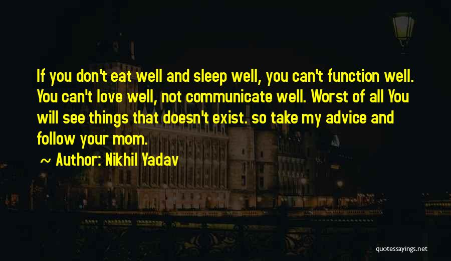 Eat Well Sleep Well Quotes By Nikhil Yadav