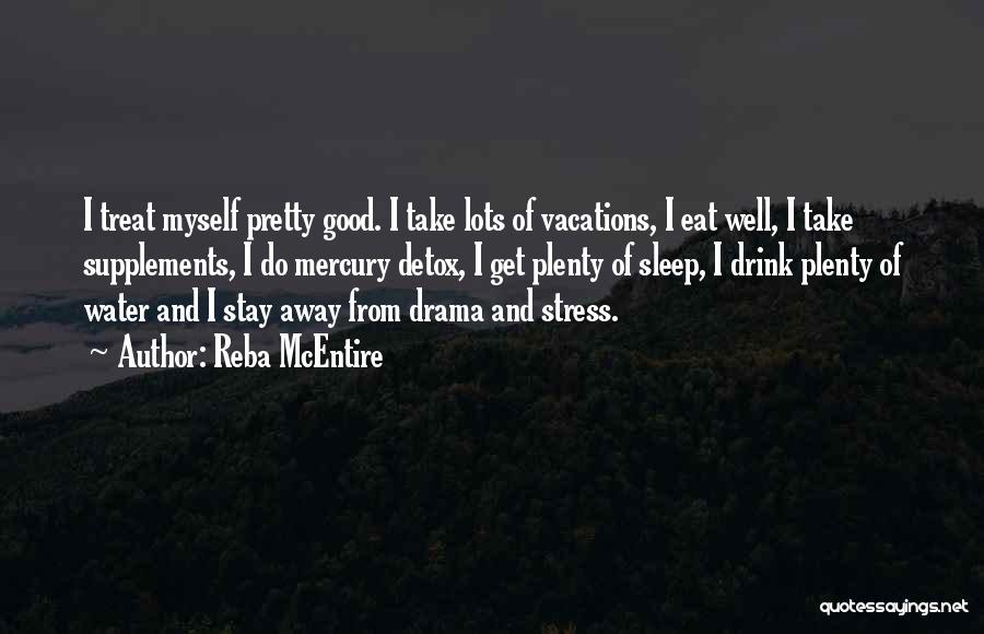Eat Well Sleep Well Quotes By Reba McEntire