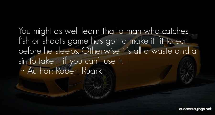 Eat Well Sleep Well Quotes By Robert Ruark