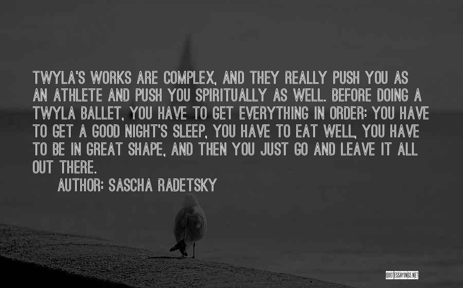 Eat Well Sleep Well Quotes By Sascha Radetsky