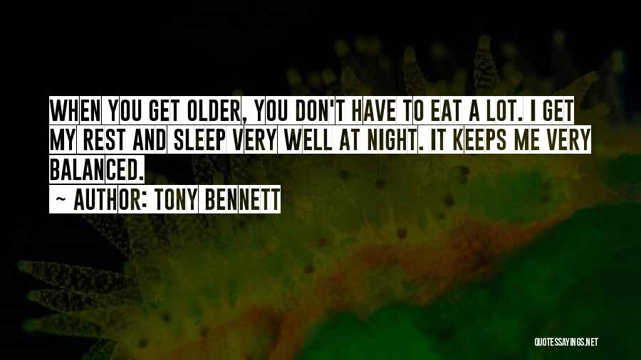 Eat Well Sleep Well Quotes By Tony Bennett