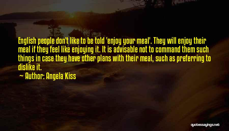 Eating And Dining Quotes By Angela Kiss