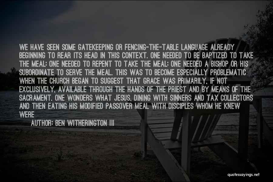 Eating And Dining Quotes By Ben Witherington III