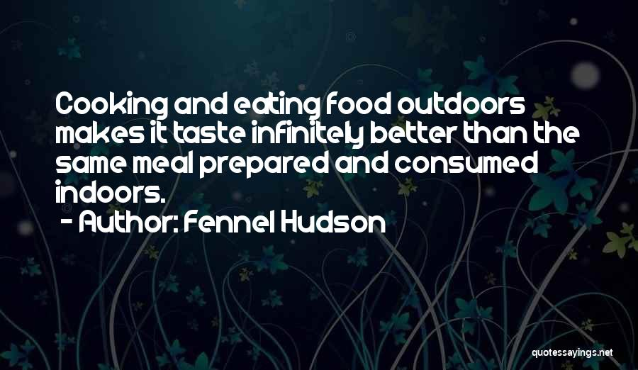 Eating And Dining Quotes By Fennel Hudson