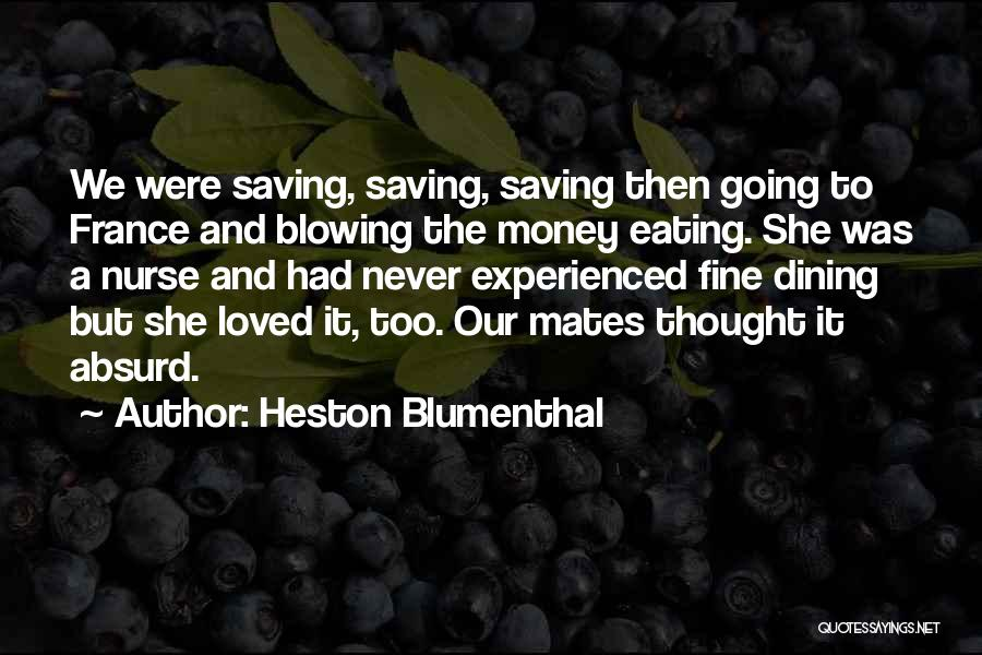 Eating And Dining Quotes By Heston Blumenthal