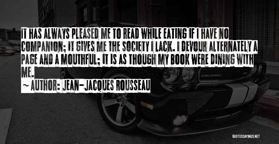 Eating And Dining Quotes By Jean-Jacques Rousseau