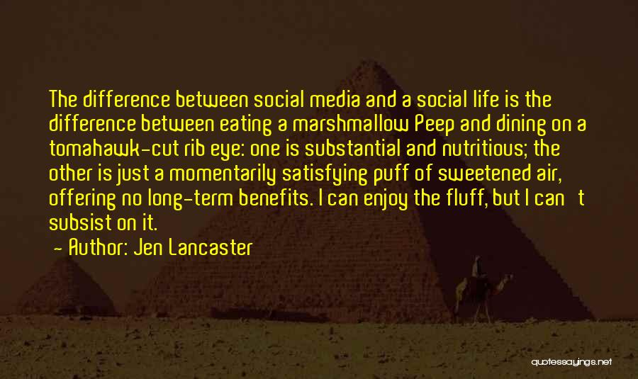 Eating And Dining Quotes By Jen Lancaster