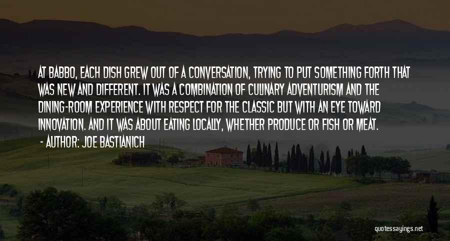 Eating And Dining Quotes By Joe Bastianich