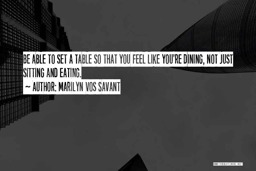 Eating And Dining Quotes By Marilyn Vos Savant