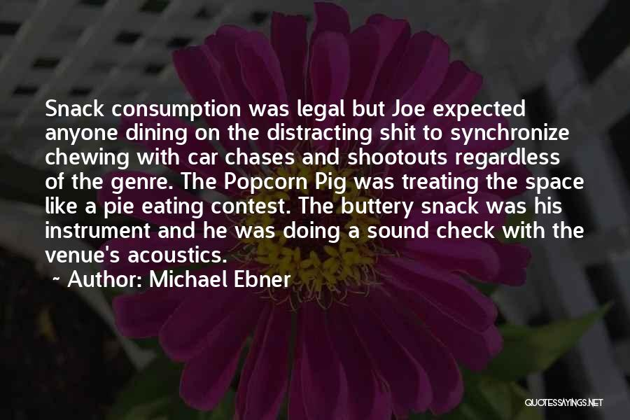 Eating And Dining Quotes By Michael Ebner