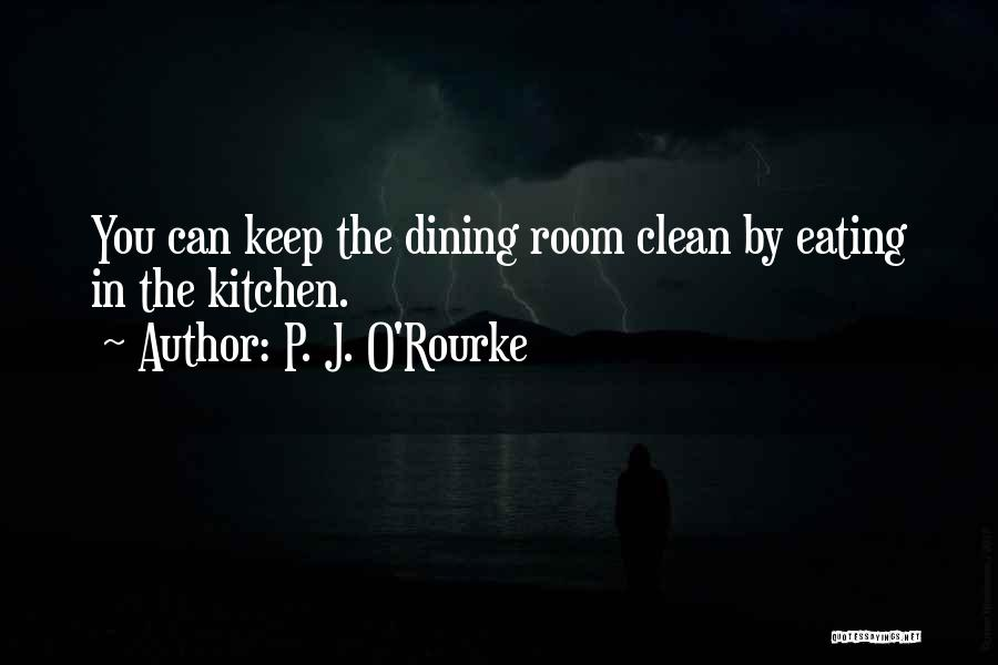 Eating And Dining Quotes By P. J. O'Rourke