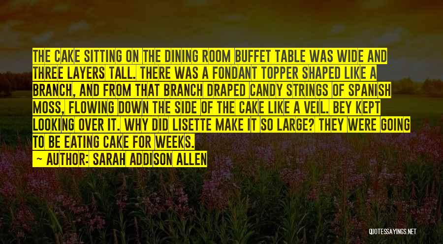 Eating And Dining Quotes By Sarah Addison Allen
