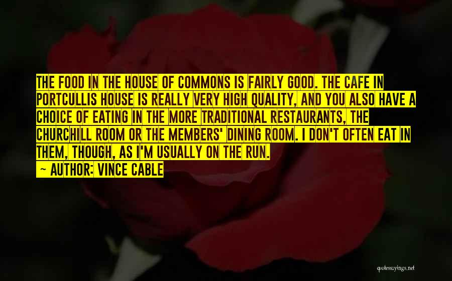 Eating And Dining Quotes By Vince Cable
