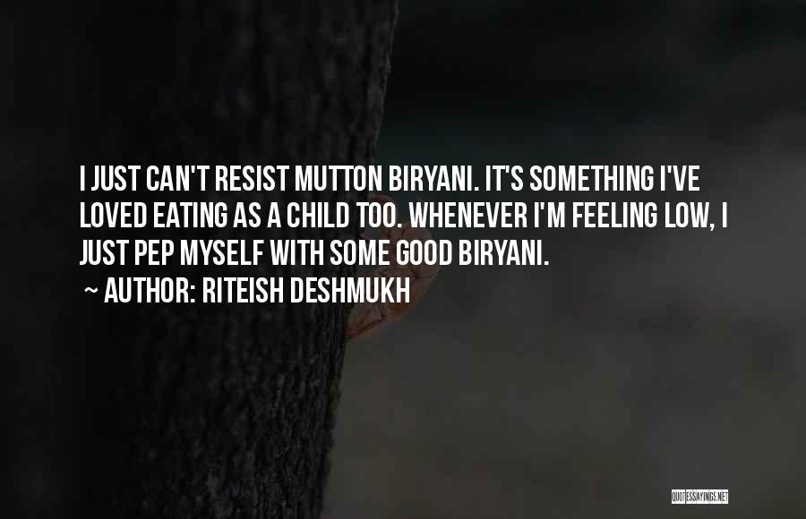 Eating Biryani Quotes By Riteish Deshmukh