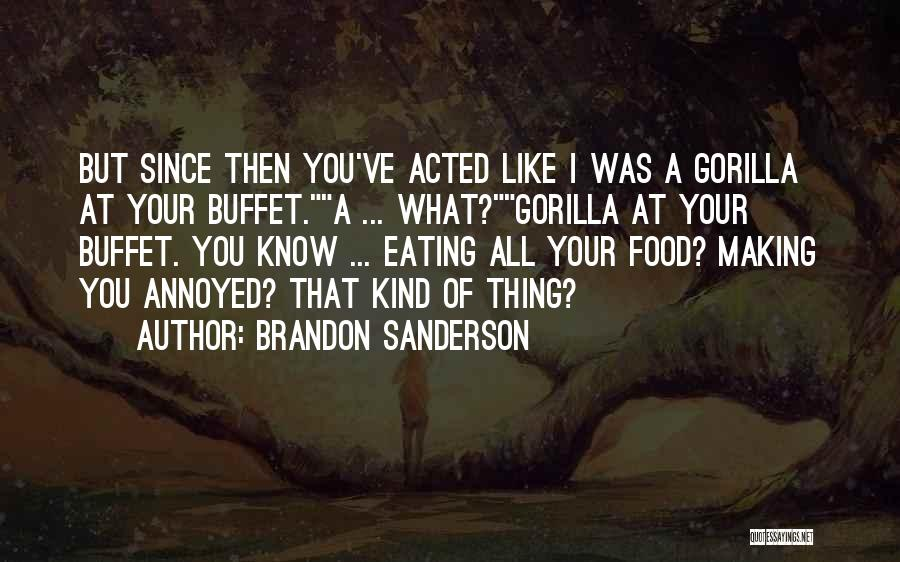 Eating Buffet Quotes By Brandon Sanderson