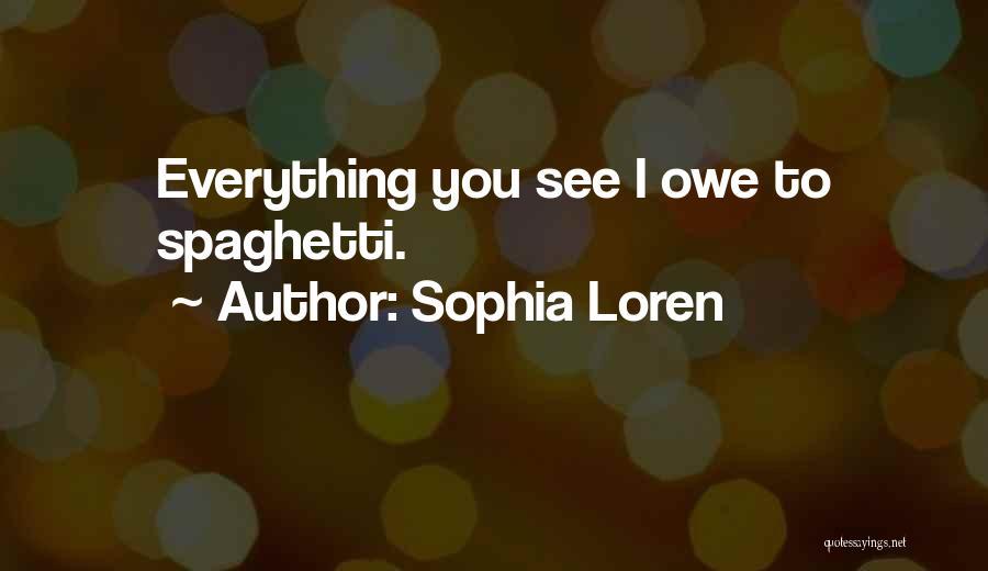 Eating Spaghetti Quotes By Sophia Loren