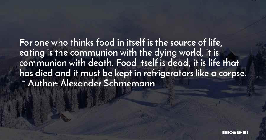 Eating Whatever You Want Quotes By Alexander Schmemann