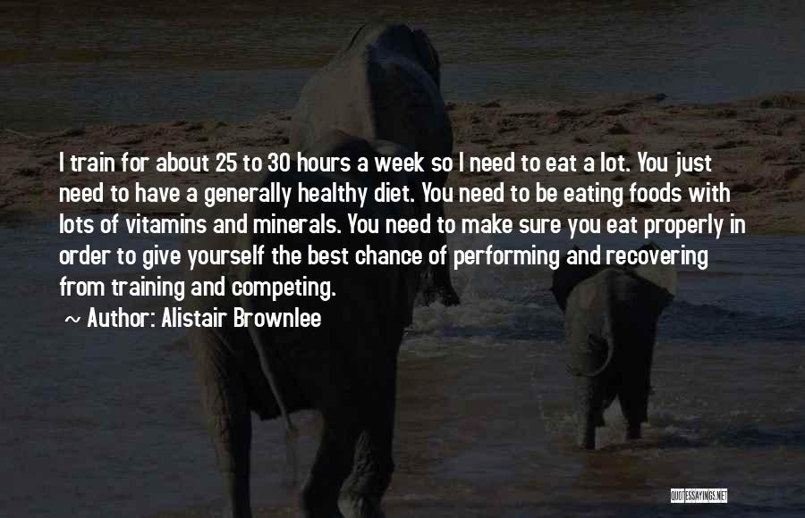 Eating Whatever You Want Quotes By Alistair Brownlee