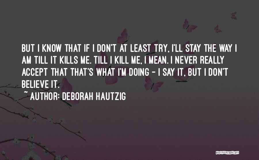 Eating Whatever You Want Quotes By Deborah Hautzig