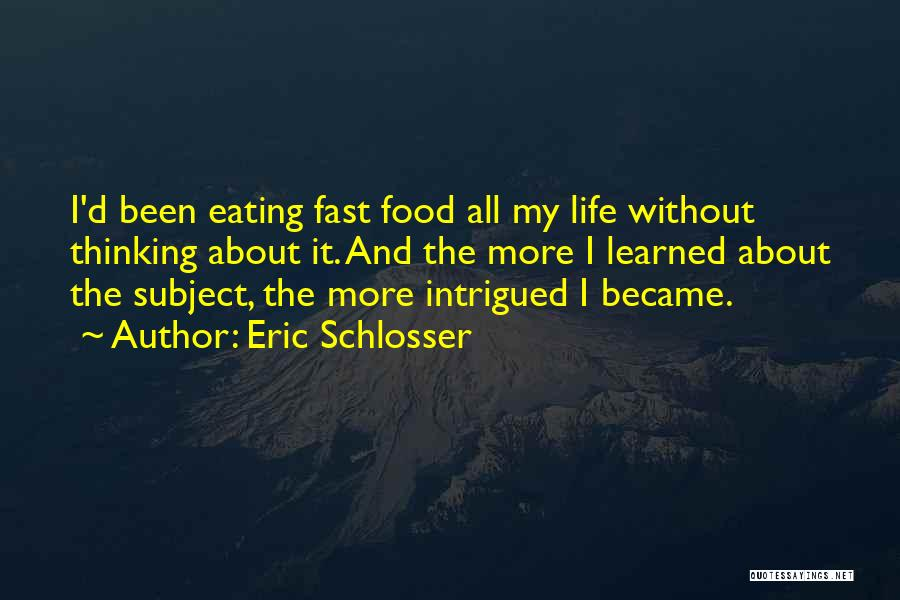 Eating Whatever You Want Quotes By Eric Schlosser
