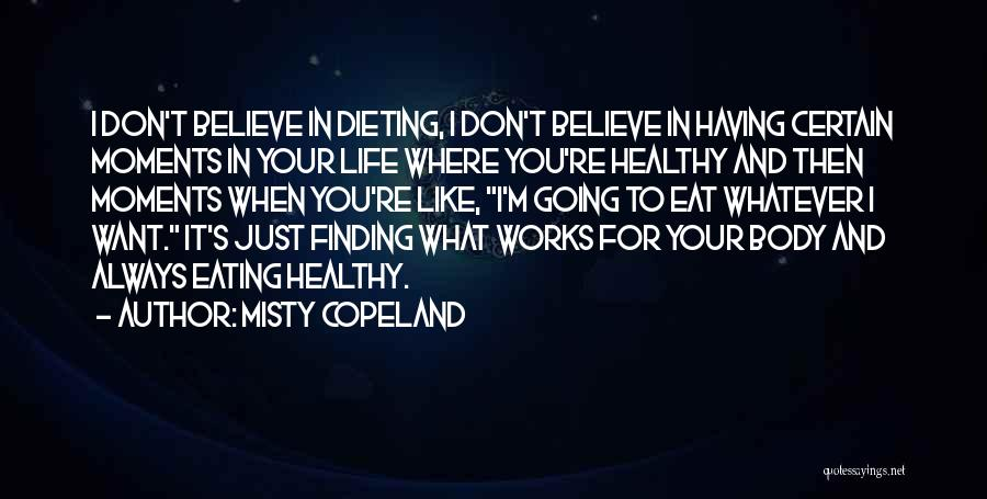Eating Whatever You Want Quotes By Misty Copeland