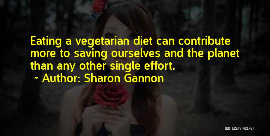 Eating Whatever You Want Quotes By Sharon Gannon