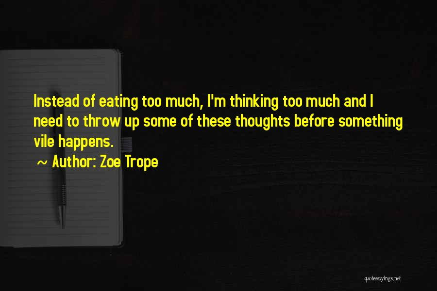Eating Whatever You Want Quotes By Zoe Trope